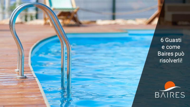 6 guasti piscina e come Baires Piscine può ripararli!